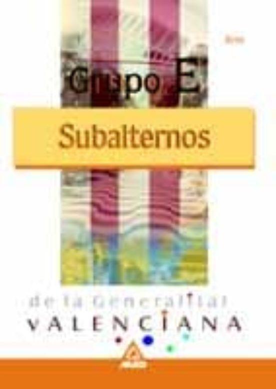 GRUPO E SUBALTERNOS DE LA GENERALITAT VALENCIANA: TEST