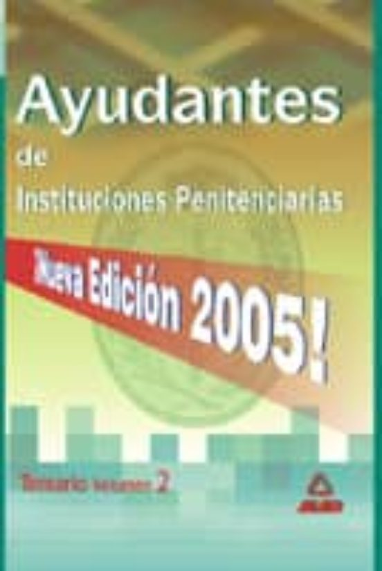 AYUDANTES DE INSTITUCIONES PENITENCIARIAS: TEMARIO: (VOL. II)