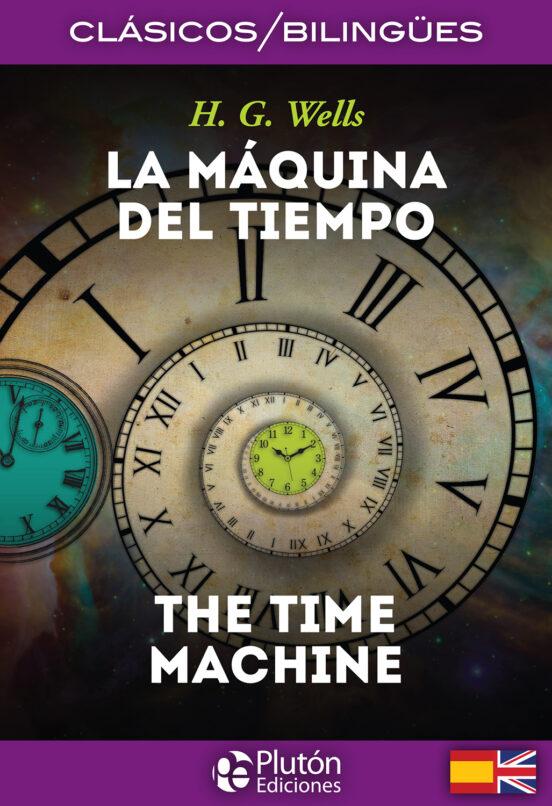 La Maquina Del Tiempo The Time Machine Ed Bilingüe Español Ingles H G Wells Casa Del Libro