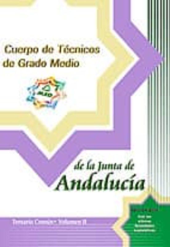 CUERPO DE TECNICOS DE GRADO MEDIO DE LA JUNTA DE ANDALUCIA: TEMAR IO COMUN (VOL. II)