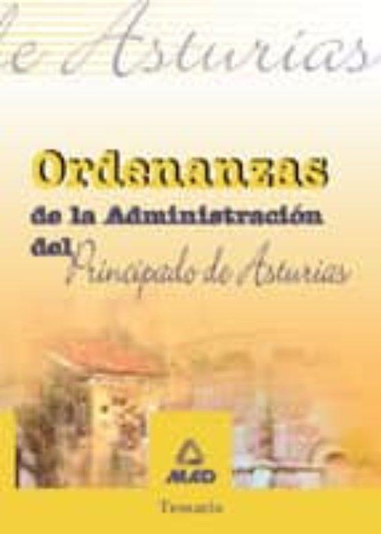 ORDENANZAS DE LA ADMINISTRACION DEL PRINCIPADO DE ASTURIAS. TEMAR IO