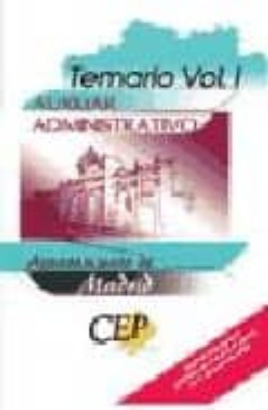 AUXILIAR ADMINISTRATIVO AYUNTAMIENTO DE MADRID: TEMARIO (VOL.I)