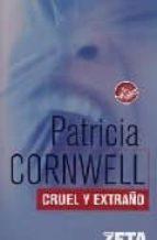 cruel y extraño (serie kay scarpetta 4)-patricia cornwell-9788496581302