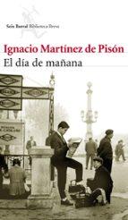 el dia de mañana (premio nacional de la critica 2011)-ignacio martinez de pison-9788432214042