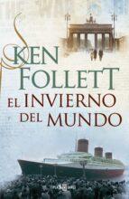 EL INVIERNO DEL MUNDO + #2#FOLLETT, KEN#3121#