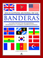 enciclopedia mundial de las banderas: la guia definitiva de bande ras, estandartes y enseñas internacionales:-alfred znamierowski-9788466224772