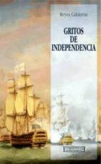gritos de independencia-reyes calderon-9788474907292
