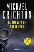 la amenaza de andromeda-michael crichton-9788483463932
