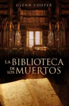 la biblioteca de los muertos-glenn cooper-9788425343902