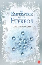 la emperatriz de los etereos-laura gallego garcia-9788466322652