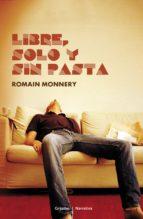 libre, solo y sin pasta-romain monnery-9788425346422