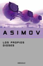LOS PROPIOS DIOSES + #2#ASIMOV, ISAAC#20439#
