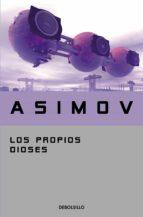 LOS PROPIOS DIOSES (EBOOK) + #2#ASIMOV, ISAAC#20439#