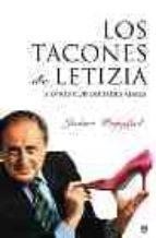 los tacones de letizia y otras curiosidades reales-jaime peñafiel-9788497342452