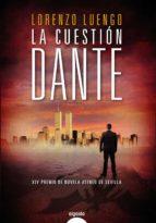 (pe) la cuestion dante-lorenzo luengo-9788498779622