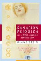 SANACION PSIQUICA CON LA DIOSA, ANGELES Y ESPIRITUS: GUIA + #2#STEIN, DIANE#45574#