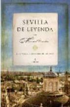 sevilla de leyenda: historias y leyendas de sevilla-manuel lauriño-9788492573622