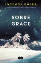 sobre grace-anthony doerr-9788483658802