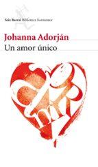un amor unico-johana adorjan-9788432228742